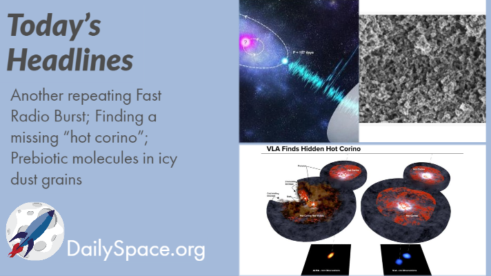 """Another repeating Fast Radio Burst; Finding a missing """"hot corino""""; Prebiotic molecules in icy dust grains"""