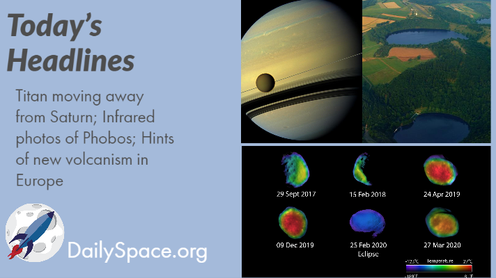 Titan moving away from Saturn; Infrared photos of Phobos; Hints of new volcanism in Europe