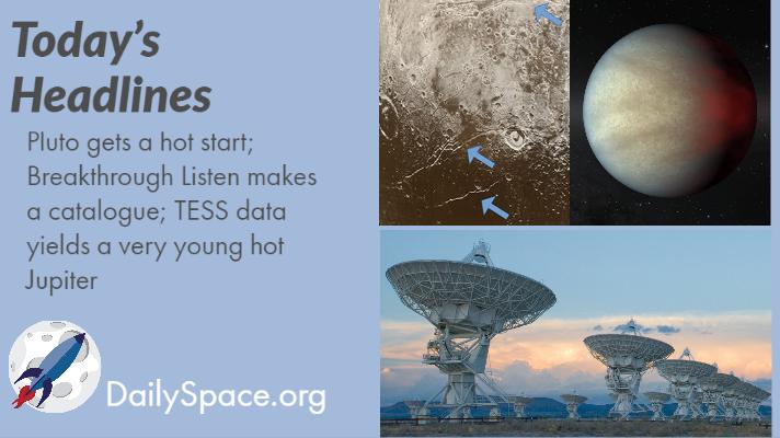 Pluto gets a hot start; Breakthrough Listen makes a catalogue; TESS data yields a very young hot Jupiter