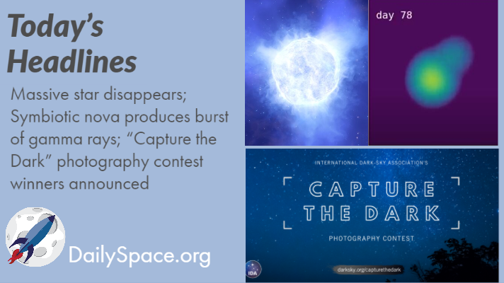 "Massive star disappears; Symbiotic nova produces burst of gamma rays; ""Capture the Dark"" photography contest winners announced"