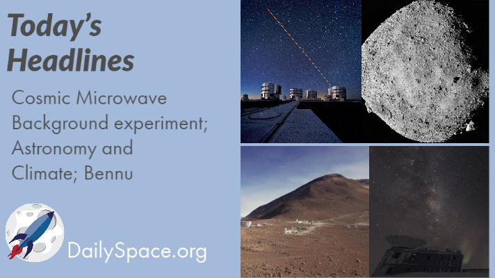 Cosmic Microwave Background experiment; Astronomy and Climate; Bennu