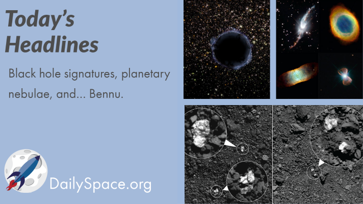 Black hole signatures, planetary nebulae, and… Bennu