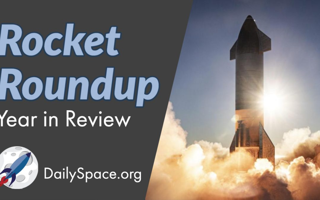 Rocket Roundup for January 6, 2021: Year in Review